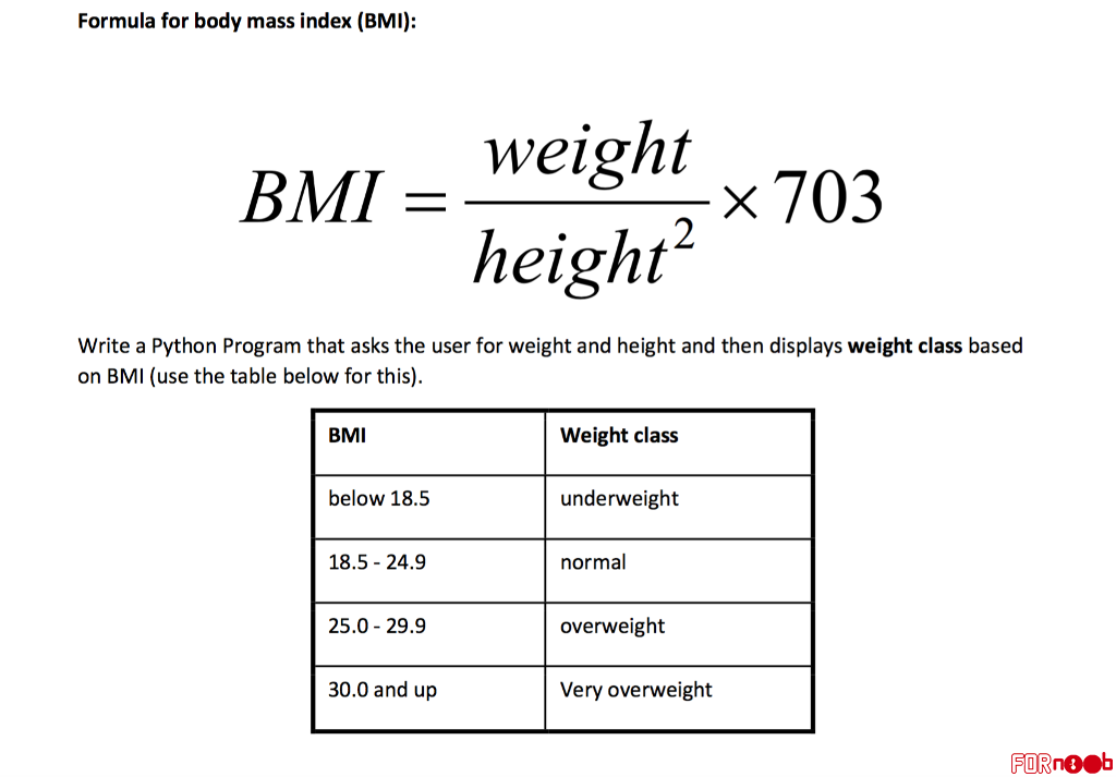 BMI Formula Write a Python Program that asks the user for weight and height and then displays weight class based on BMI